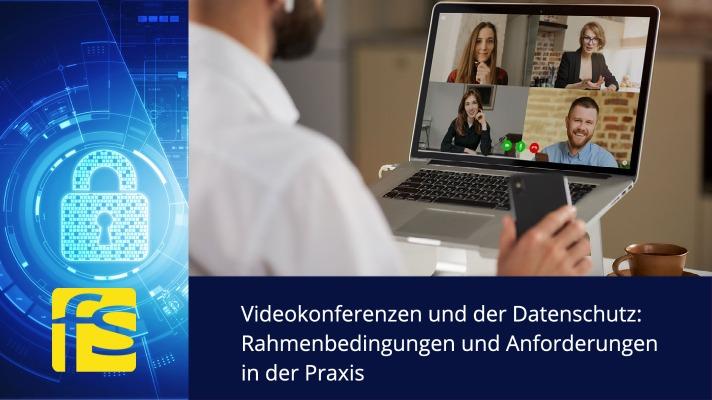 Videokonferenzen und der Datenschutz