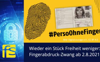 Wieder ein Stück Freiheit weniger: Fingerabdruck-Zwang im Personalausweis ab 2.8.2021